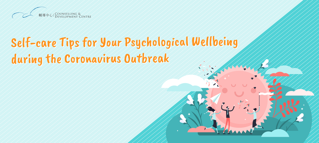Self-care Tips for Your Psychological Wellbeing during the Coronavirus Outbreak